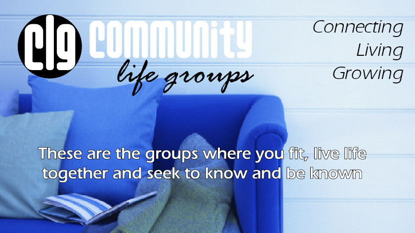 Community Life Groups (CLGs)